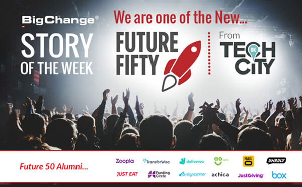 We are one of the new future fifty from tech city