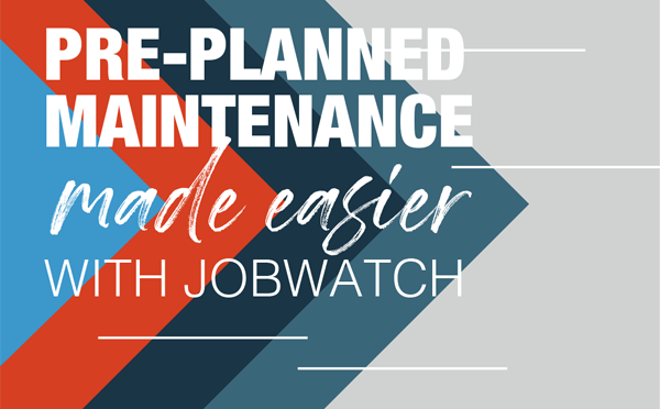 Pre-planned maintenance made easier with JobWatch