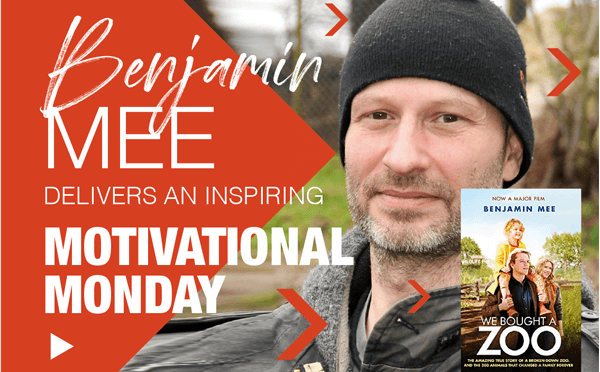 He bought a Zoo: Benjamin Mee was January's Motivational Monday